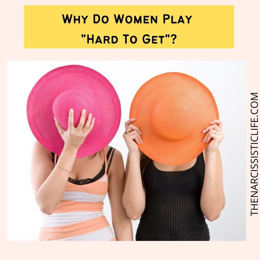 Why Do Women Play Hard To Get?