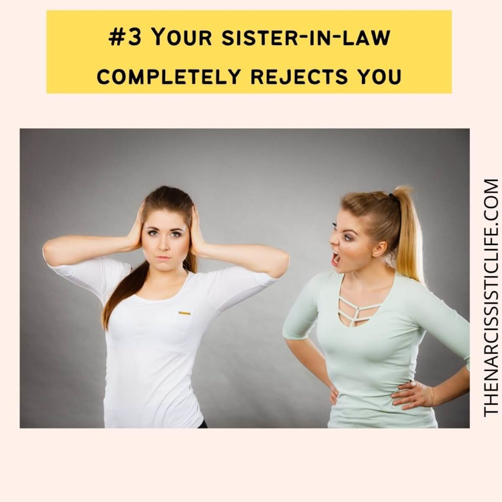 Your sister-in-law completely rejects you