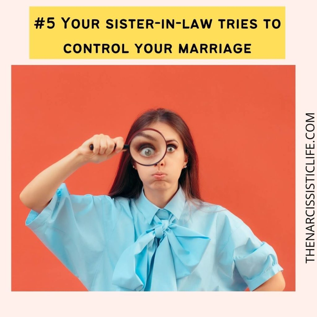 Your sister-in-law tries to control your marriage